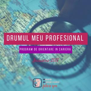 Drumul meu profesional – Program de orientare in cariera