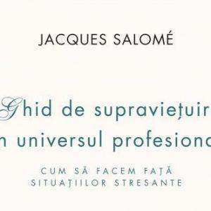 [Recomandare de carte] Ghid de supravietuire in universul profesional